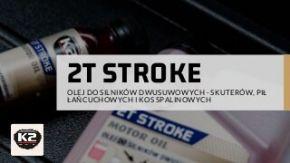 K2 2T Stroke - olej do skuterów, pił, kos i podkaszarek, do silników dwusuwowych